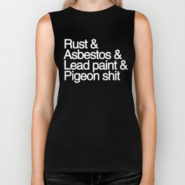 Rust & Asbestos & Lead paint & Pigeon shit Biker Tank