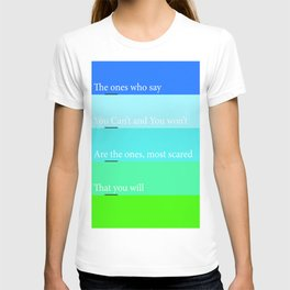 The Ones Who Say Quote T-shirt