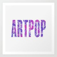 artpop Art Prints featuring ARTPOP by Philippa K