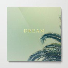 DREAM MORE. Metal Print