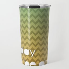 Today Can Be An Adventure Poster Teal Yellow Chevron Travel Mug