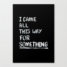 All This Way Canvas Print