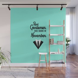 Real Gentlemen are born in November T-Shirt Dyh2z Wall Mural