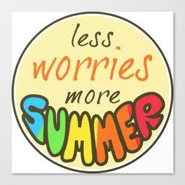 Less Worries, More Summer, Happy sticker, summer sticker, summer t shirt Canvas Print