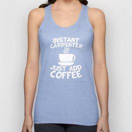 Instant Carpenter Just Add Coffee Unisex Tank Top