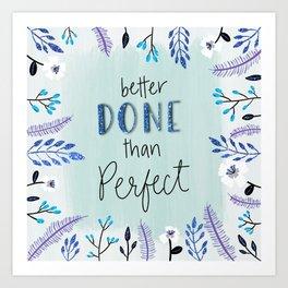 Blue Glitter-Better Done Than Perfect Art Print