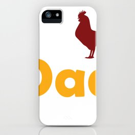 Funny Chicken Themed Gift Chicken Dad Shirt iPhone Case