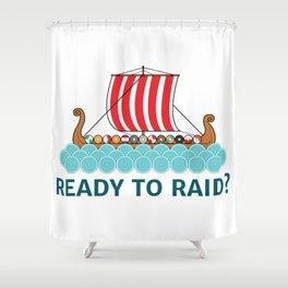 Ready To Raid? Shower Curtain