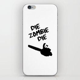 die zombie die iPhone Skin