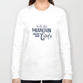 tell the mountain how big your god jesus t-shirts Long Sleeve T-shirt