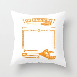 If Grampy Can't Fix It No One Can T-shirt For Construction Supervisor Or Construction Workers Design Throw Pillow