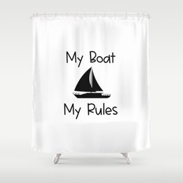 My Boat My Rules Lake and Ocean Travel Shower Curtain