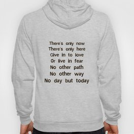 No Day But Today Hoody