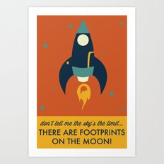 Don't Tell Me the Sky's the Limit, There are Footprints on the Moon! Art Print