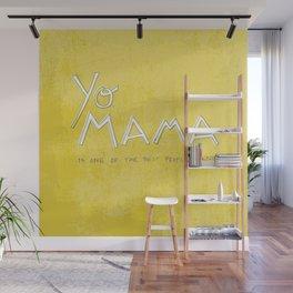 Yo Mama Is Tha Best / Green Wall Mural