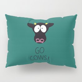 Go Cows Poster Pillow Sham