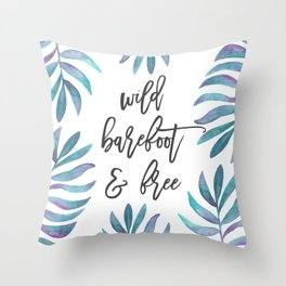 Wild, Barefoot & Free - Palm Leaf Quote Throw Pillow