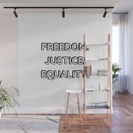 FREEDOM . JUSTICE. EQUALITY. Wall Mural
