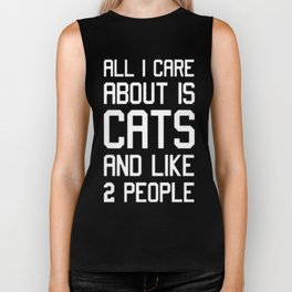 ALL I CARE ABOUT IS CATS AND LIKE TWO PEOPLE Biker Tank