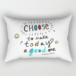 Choose To Make Today A Good One Rectangular Pillow