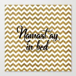 Namast'ay in bed Canvas Print