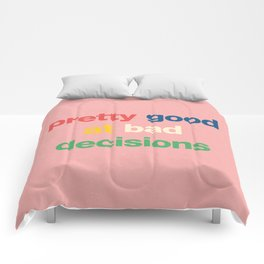 Pretty good at bad decisions Comforters
