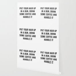 Put your hair up in a bun, drink some coffee and handle it Wallpaper