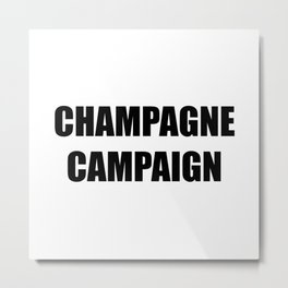 Champagne Campaign Mmm Bubbles Metal Print