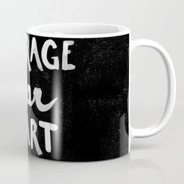 Courage Dear Heart Coffee Mug