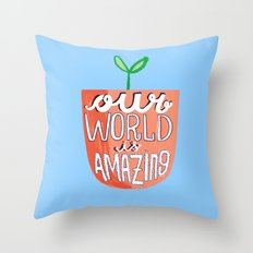 Our World Is Amazing Throw Pillow