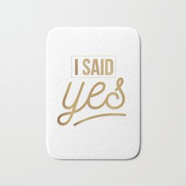 Womens I Said Yes - Bride Engagement Gift design - Fiancee Tee Bath Mat