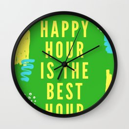 happy hour is the best hour Wall Clock