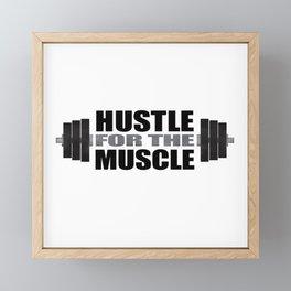 Hustle For The Muscle Framed Mini Art Print