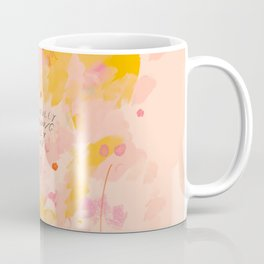 """""""O How Beautifully You Are Learning To Live Fully Right Where You Are."""" Coffee Mug"""