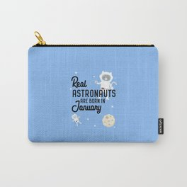 Astronauts are born in January T-Shirt Carry-All Pouch