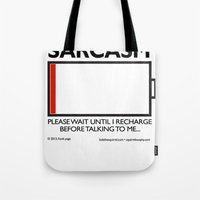 sarcasm Tote Bags featuring sarcasm recharge by squirrelosophy