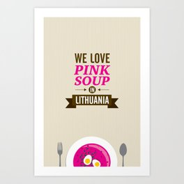 We love pink soup in Lithuania Art Print
