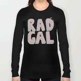 Rad Gal Long Sleeve T-shirt