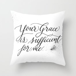 Your Grace is Sufficient Throw Pillow