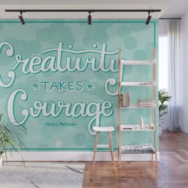 Creativity Takes Courage Wall Mural