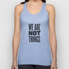 WE ARE NOT THINGS Unisex Tank Top