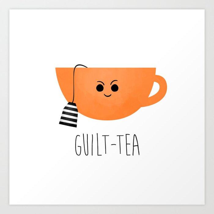 Guilt-tea Art Print