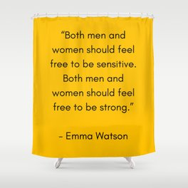 FEEL FREE TO BE SENSITIVE - FEMINIST QUOTE Shower Curtain