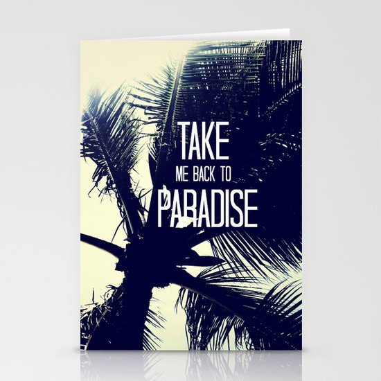 TAKE ME BACK TO PARADISE  Stationery Cards