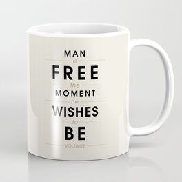 Man is free - Voltaire Quote Coffee Mug