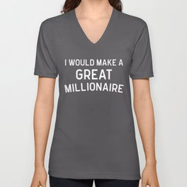 A Great Millionaire Funny Quote Unisex V-Neck