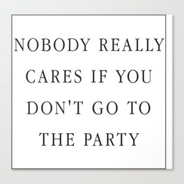 Nobody really cares Canvas Print