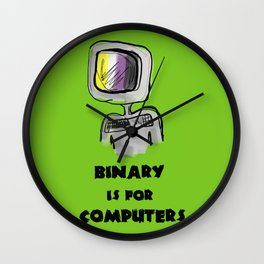 binary is for computers Wall Clock