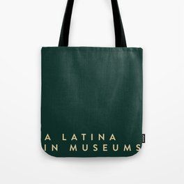 A Latina in Museums (box) Tote Bag