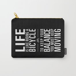 Life is like riding a bicycle. Black Background. Carry-All Pouch